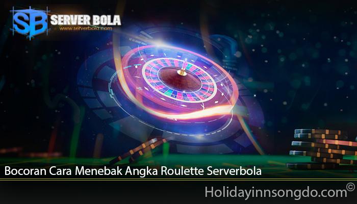 Bocoran Cara Menebak Angka Roulette Serverbola