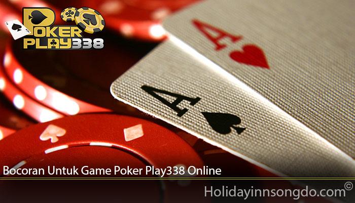 Bocoran Untuk Game Poker Play338 Online