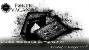 Kesalahan Dalam Main Judi Poker Vaganza Online