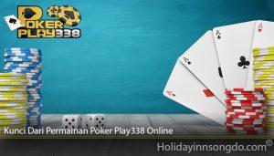 Kunci Dari Permainan Poker Play338 Online