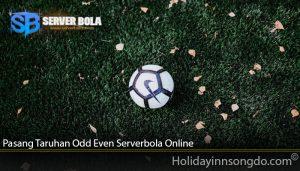 Pasang Taruhan Odd Even Serverbola Online