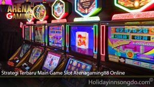 Strategi Terbaru Main Game Slot Arenagaming88 Online