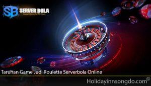 Taruhan Game Judi Roulette Serverbola Online