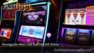 Keunggulan Main Judi Slot Play338 Online