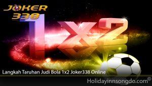 Langkah Taruhan Judi Bola 1x2 Joker338 Online
