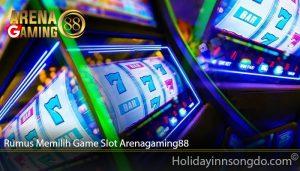 Rumus Memilih Game Slot Arenagaming88