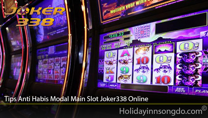 Tips Anti Habis Modal Main Slot Joker338 Online