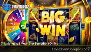Trik Mengakali Mesin Slot Serverbola Online
